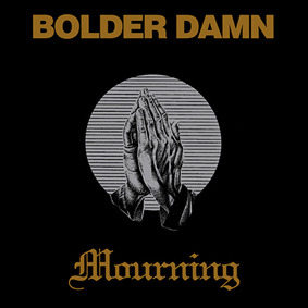 BolderDamn_Mourning