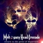 MahoganyHeadGrenade_ReturnToThe