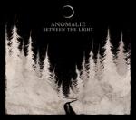 Anomalie_BetweenTheLight