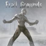 FrailGrounds_TheFieldsOf