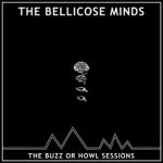 TheBellicoseMinds_TheBuzzOr