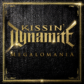 KissinDynamite_Megalomania